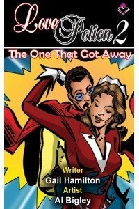 Love Potion 2: The One Who Got Away (Romance Graphic Novel)